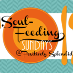 Soul-Feeding Sundays: Reflections of Motherhood