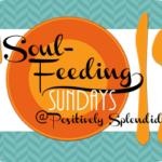 Soul-Feeding Sundays: Babies Don't Keep