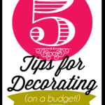 5 Budget Home Decorating Tips :: PositivelySplendid.com
