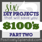 DIY Projects to Save You $100's (Part Two)