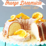 Orange Dreamsicle Pound Cake Recipe