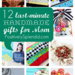 12 Last-Minute Handmade Mothers' Day Gifts
