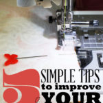 5 Simple Tips to Improve Your Sewing :: PositivelySplendid.com