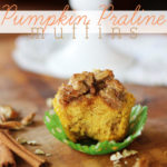 Delicious Pumpkin Praline Muffins at Positively Splendid - Perfect for fall!