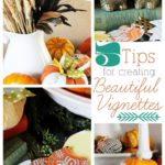 5 Tips for Creating Beautiful Vignettes (Fall Vignette)