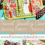 Travel Jewelry Case Sewing Pattern and Tutorial