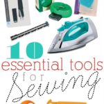 This list of 10 essential sewing tools is full of great information! Every home sewist should have these!
