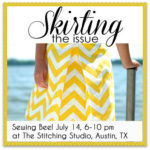 Skirting the Issue Sewing Bee