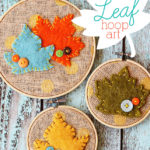 Leaf Embroidery Hoop Art (Easy Fall Decor Idea)