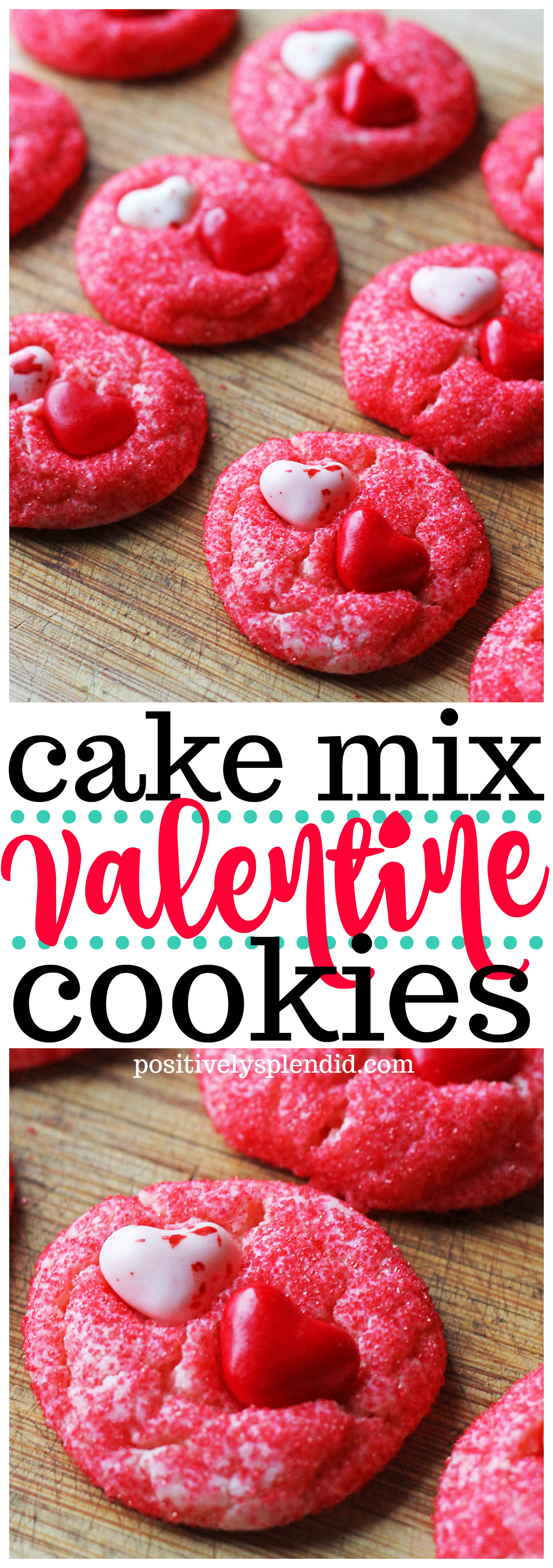 Easy Valentine's Day cookie recipe made with a cake mix.