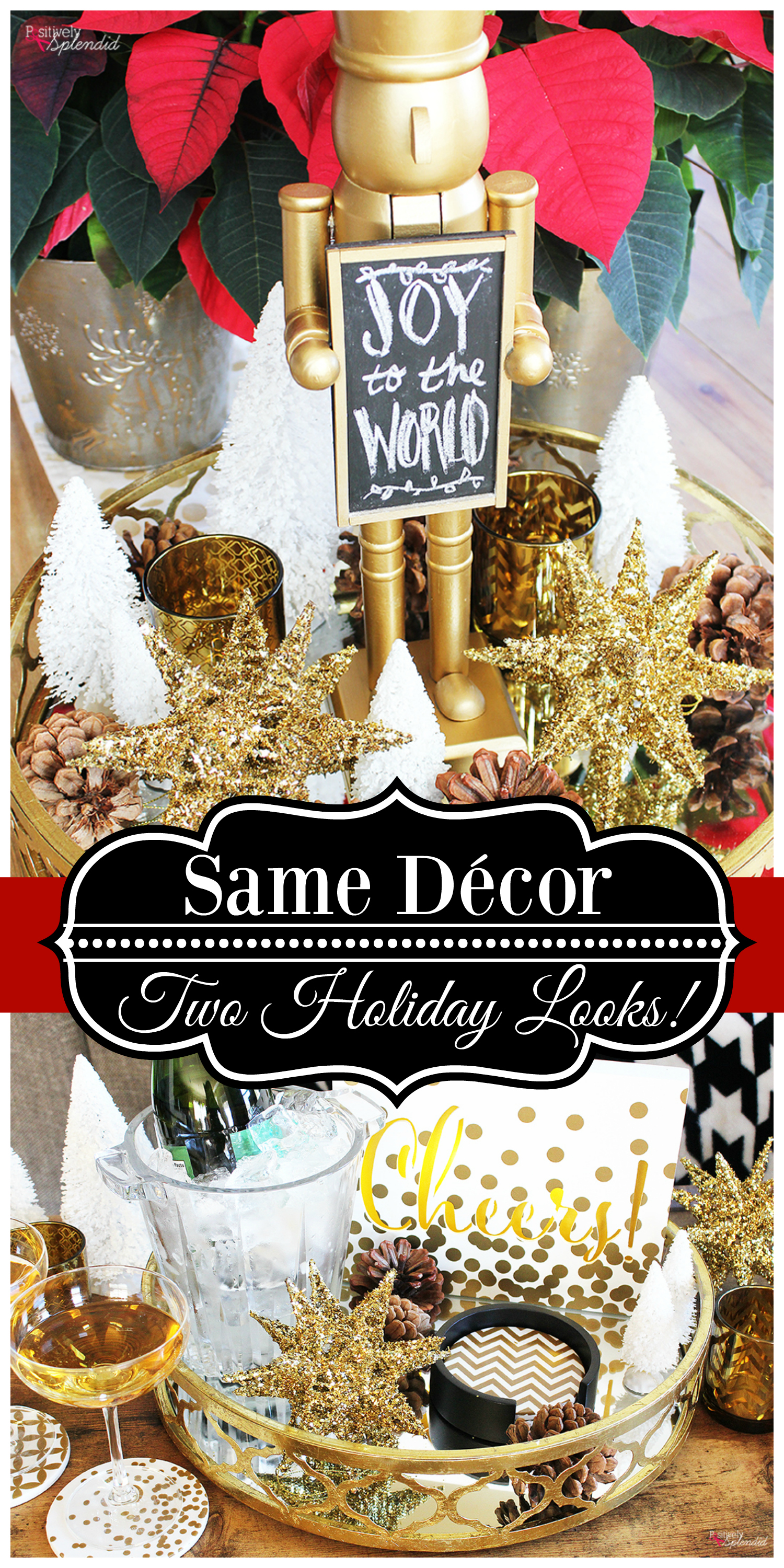 Create two different looks for Christmas and the New Year with the same holiday decor! So smart!