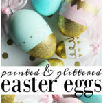 Glittered and Painted DIY Easter Eggs