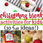 10 Fun Christmas Break Activities for Kids