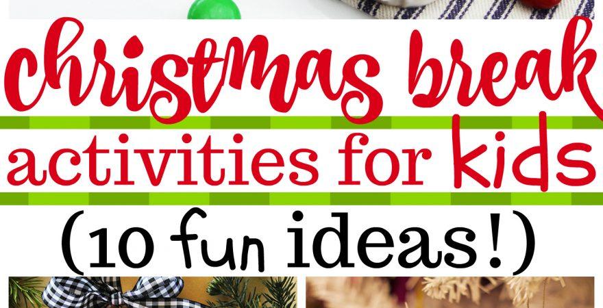 10 Great Christmas Break Activities for Kids